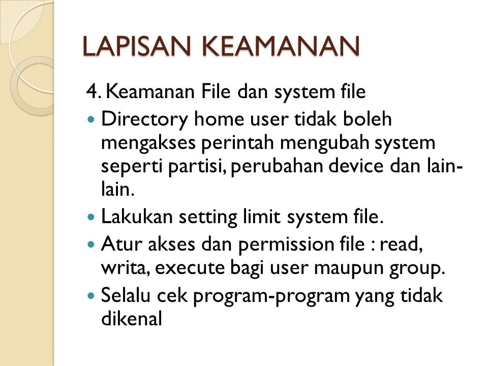 LAPISAN KEAMANAN 4. Keamanan File dan system file