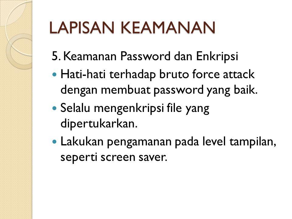 LAPISAN KEAMANAN 5. Keamanan Password dan Enkripsi