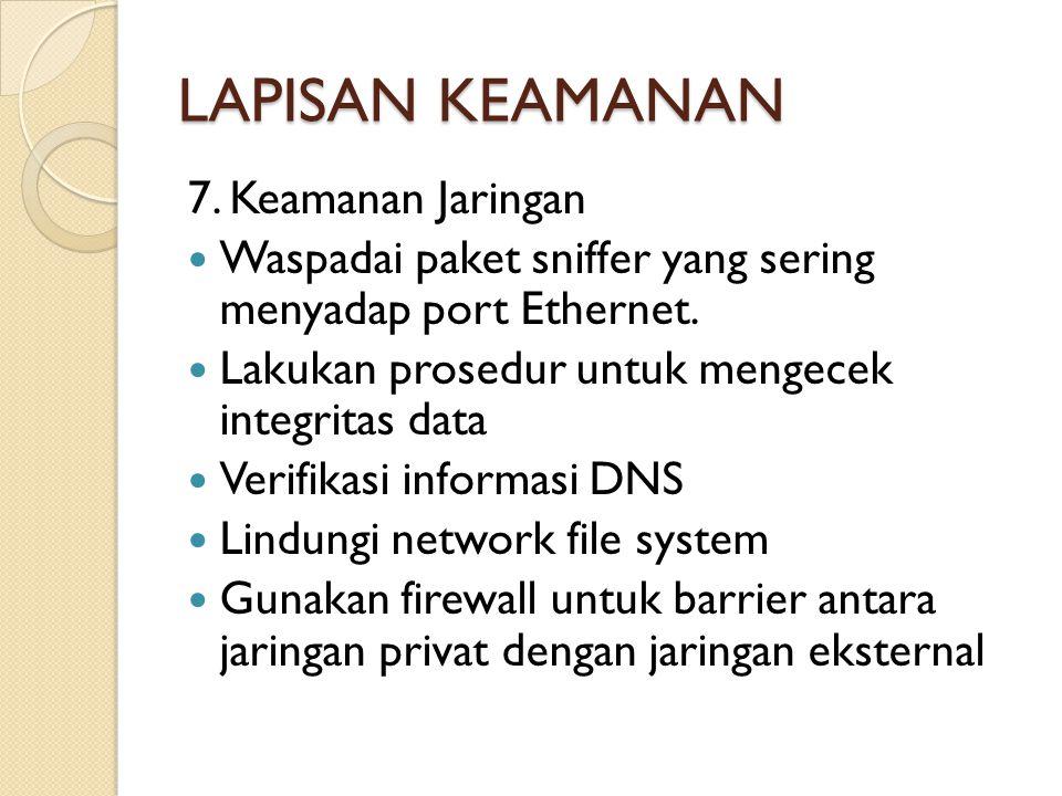 LAPISAN KEAMANAN 7. Keamanan Jaringan