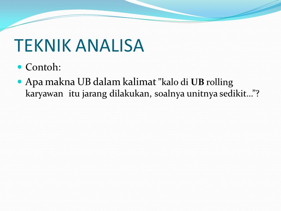 TEKNIK ANALISA Contoh:
