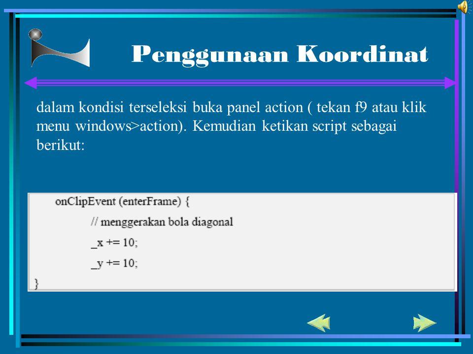 Penggunaan Koordinat dalam kondisi terseleksi buka panel action ( tekan f9 atau klik menu windows>action). Kemudian ketikan script sebagai berikut: