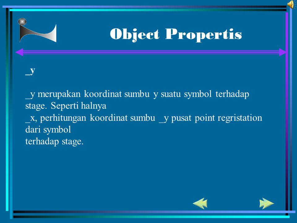 Object Propertis _y. _y merupakan koordinat sumbu y suatu symbol terhadap stage. Seperti halnya.