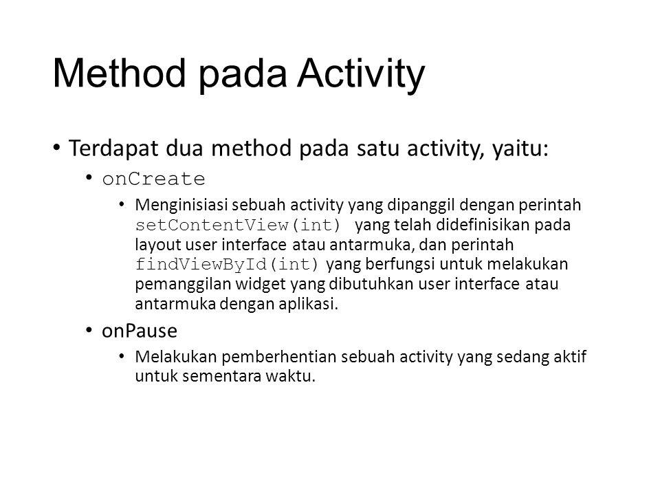 Method pada Activity Terdapat dua method pada satu activity, yaitu: