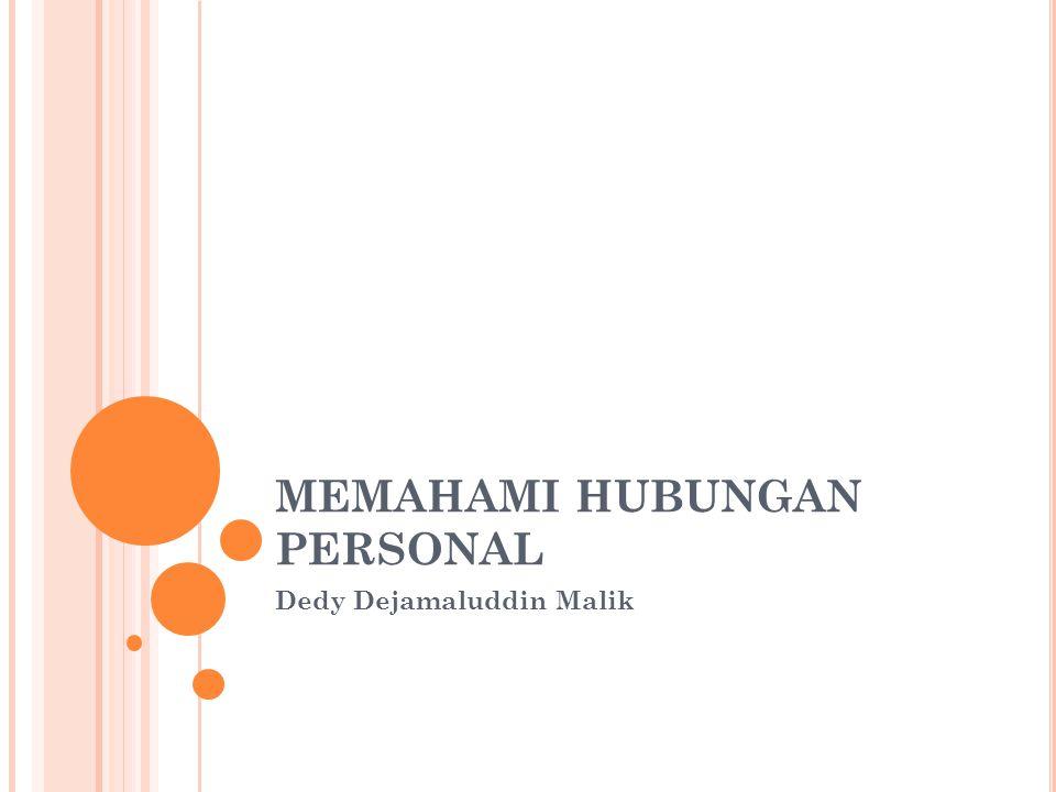 MEMAHAMI HUBUNGAN PERSONAL