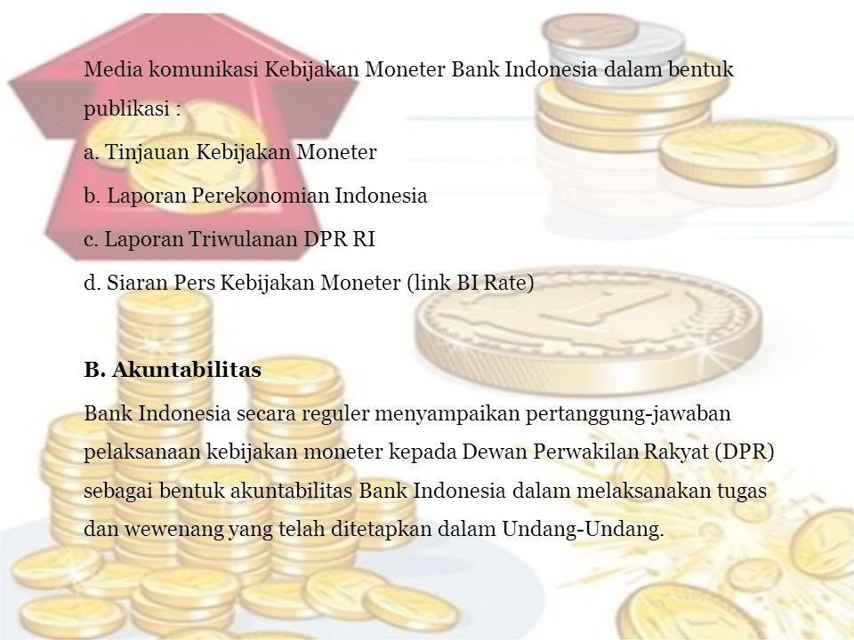 Media komunikasi Kebijakan Moneter Bank Indonesia dalam bentuk publikasi :