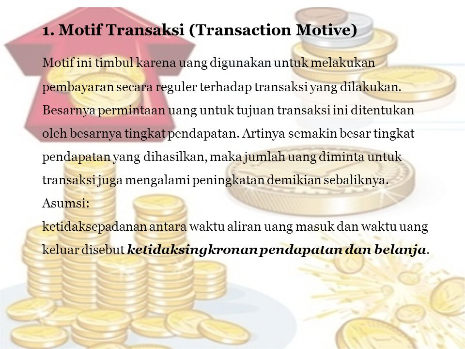 1. Motif Transaksi (Transaction Motive)