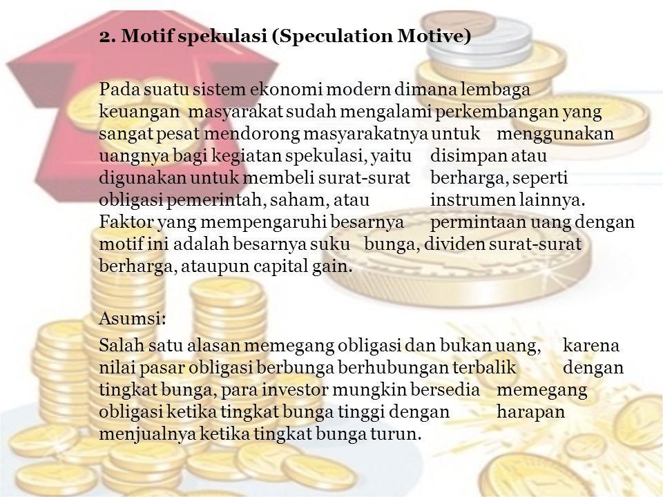 2. Motif spekulasi (Speculation Motive)