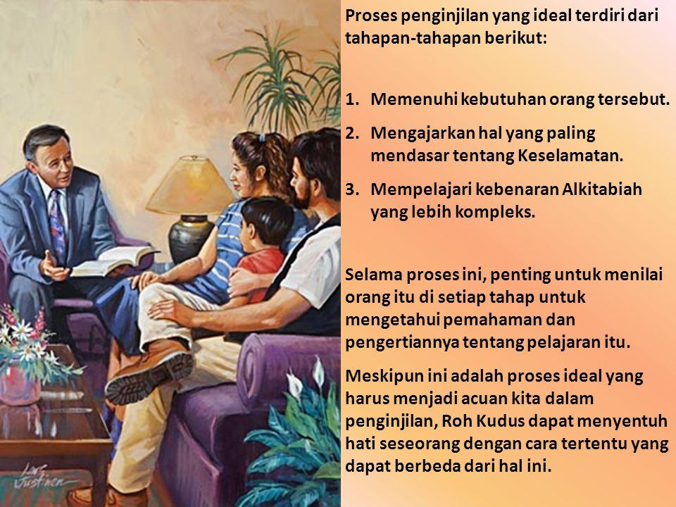 Proses penginjilan yang ideal terdiri dari tahapan-tahapan berikut: