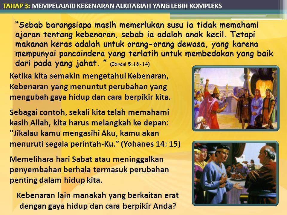 TAHAP 3: MEMPELAJARI KEBENARAN ALKITABIAH YANG LEBIH KOMPLEKS