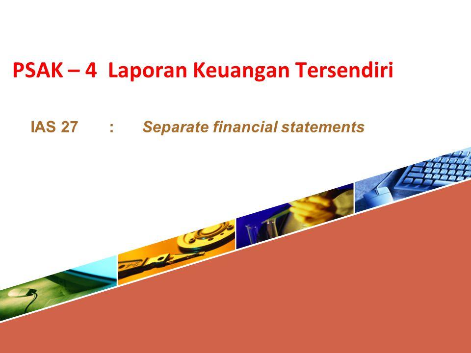 PSAK – 4 Laporan Keuangan Tersendiri