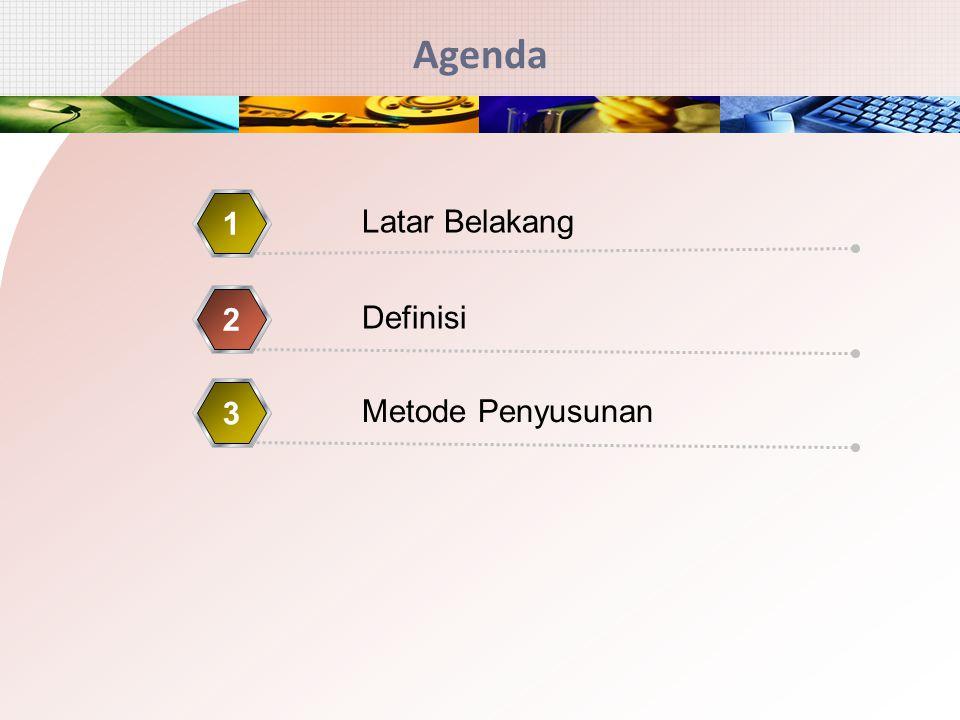 Agenda 1 Latar Belakang 2 Definisi 3 Metode Penyusunan
