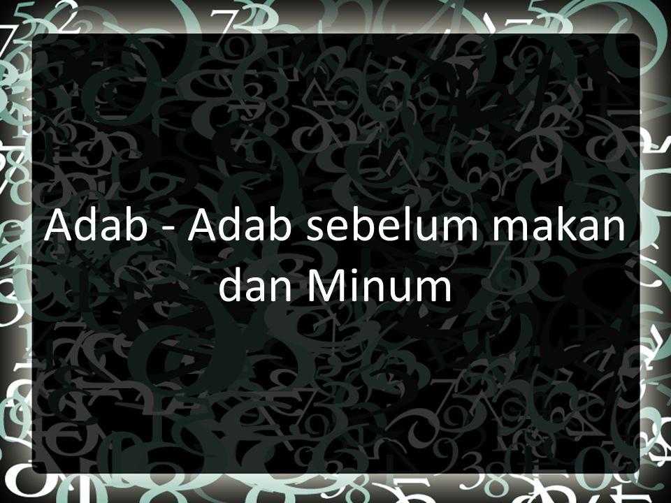 Adab - Adab sebelum makan dan Minum