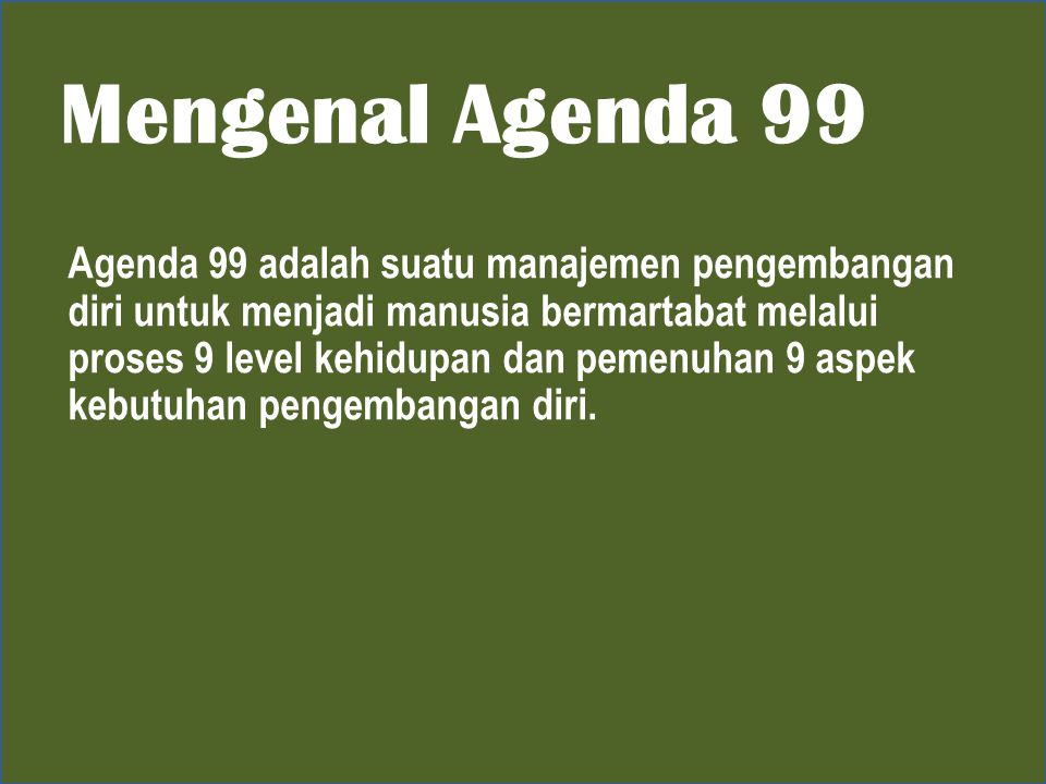 Mengenal Agenda 99
