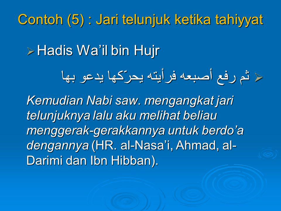 Contoh (5) : Jari telunjuk ketika tahiyyat