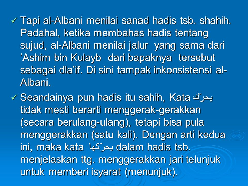 Tapi al-Albani menilai sanad hadis tsb. shahih