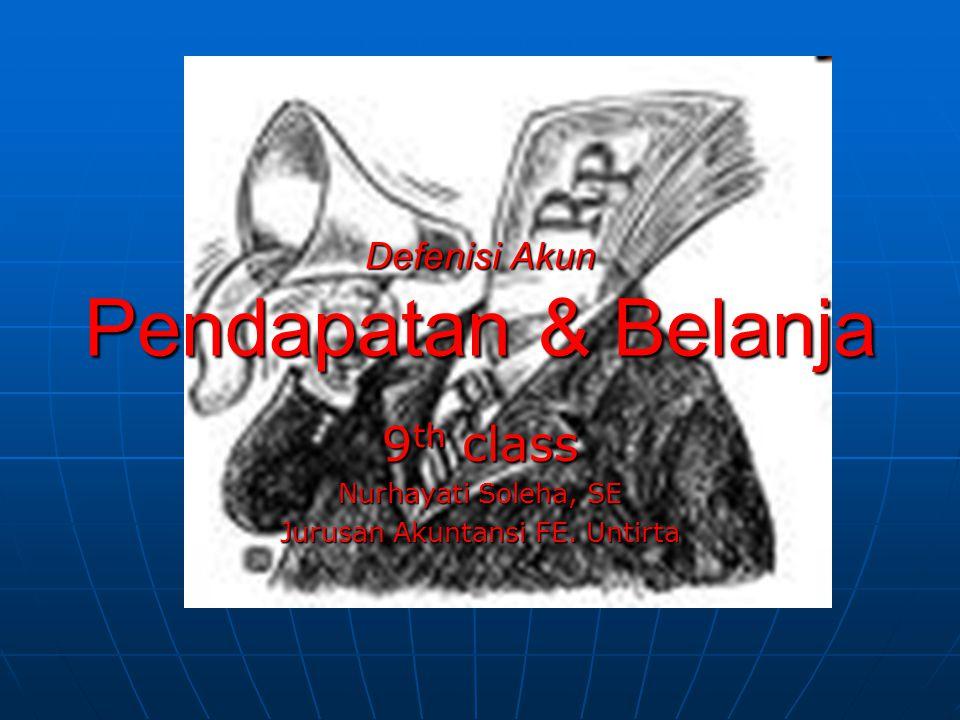 Defenisi Akun Pendapatan & Belanja
