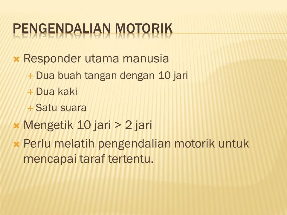 Pengendalian Motorik Responder utama manusia