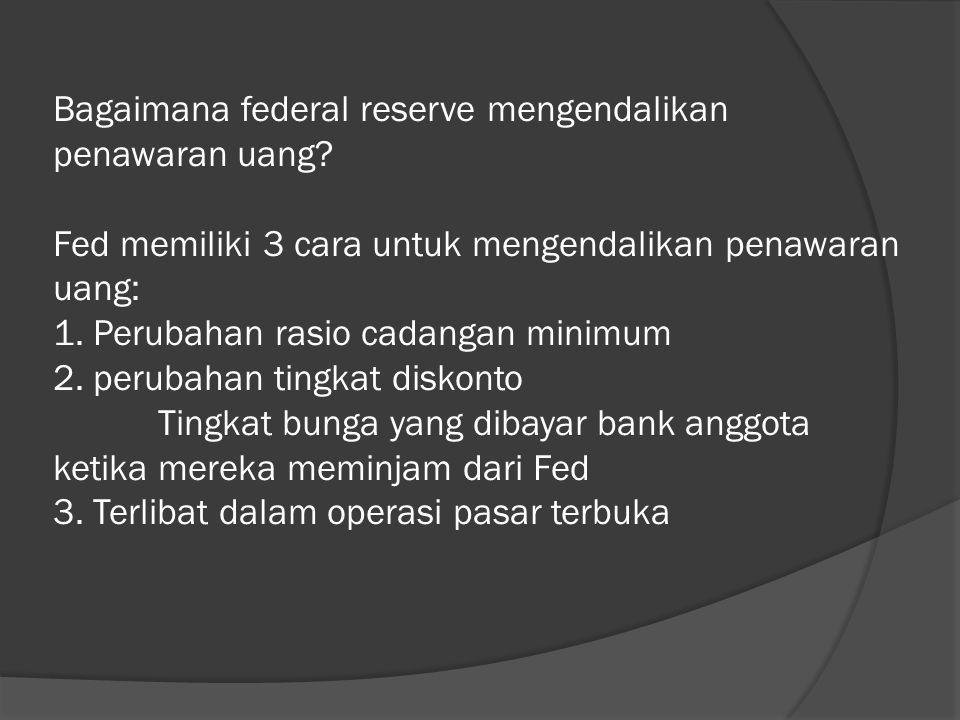 Bagaimana federal reserve mengendalikan penawaran uang