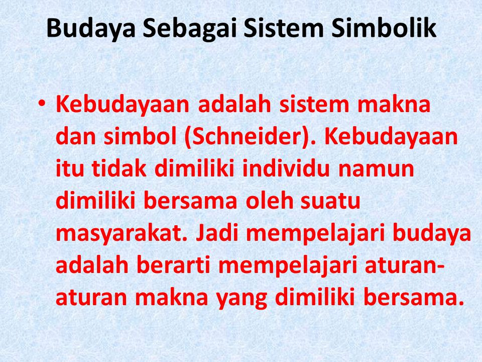 Budaya Sebagai Sistem Simbolik