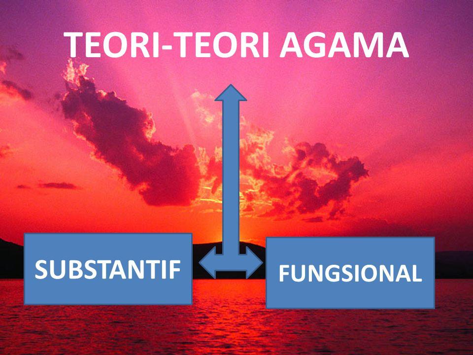 TEORI-TEORI AGAMA SUBSTANTIF FUNGSIONAL