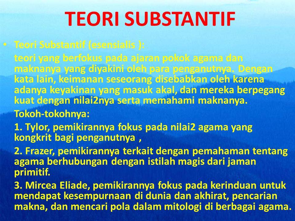 TEORI SUBSTANTIF Teori Substantif (esensialis ):