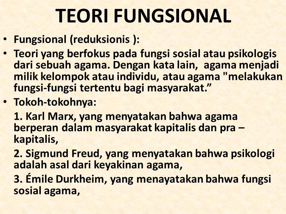 TEORI FUNGSIONAL Fungsional (reduksionis ):