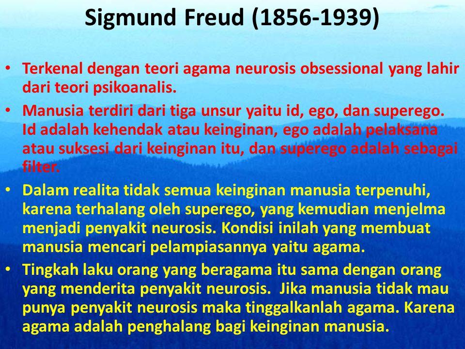 Sigmund Freud (1856-1939) Terkenal dengan teori agama neurosis obsessional yang lahir dari teori psikoanalis.