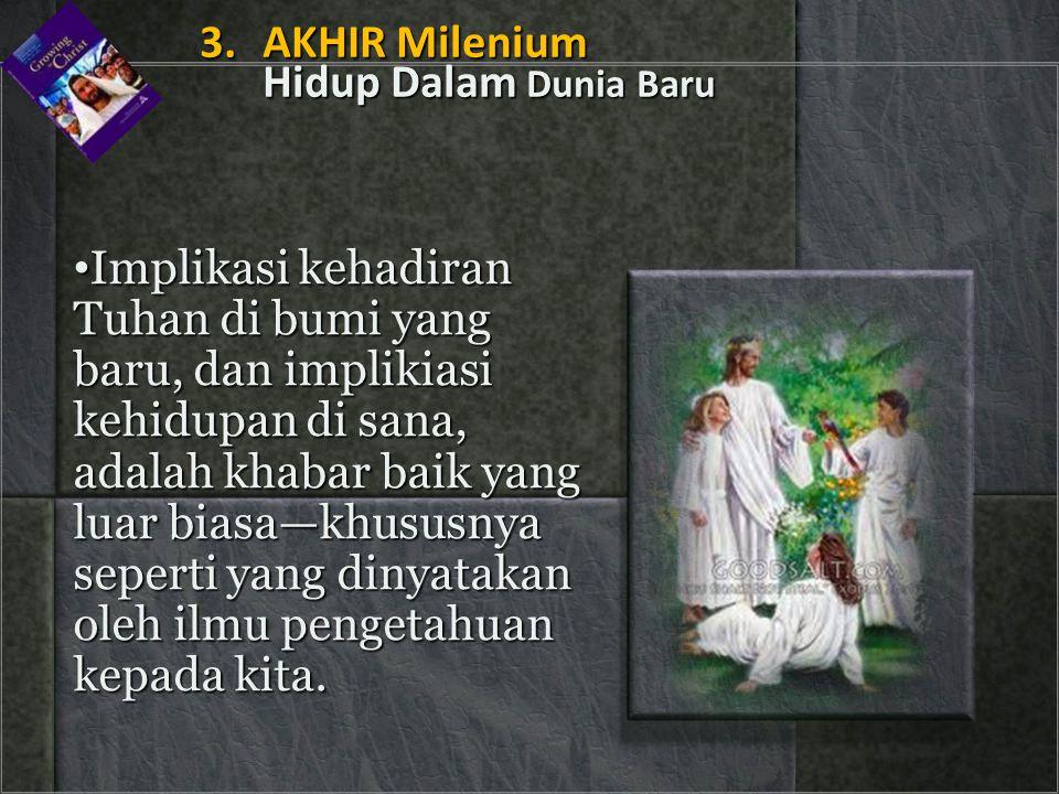 3. AKHIR Milenium Hidup Dalam Dunia Baru