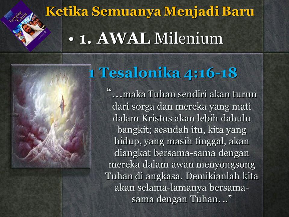 1. AWAL Milenium 1 Tesalonika 4:16-18