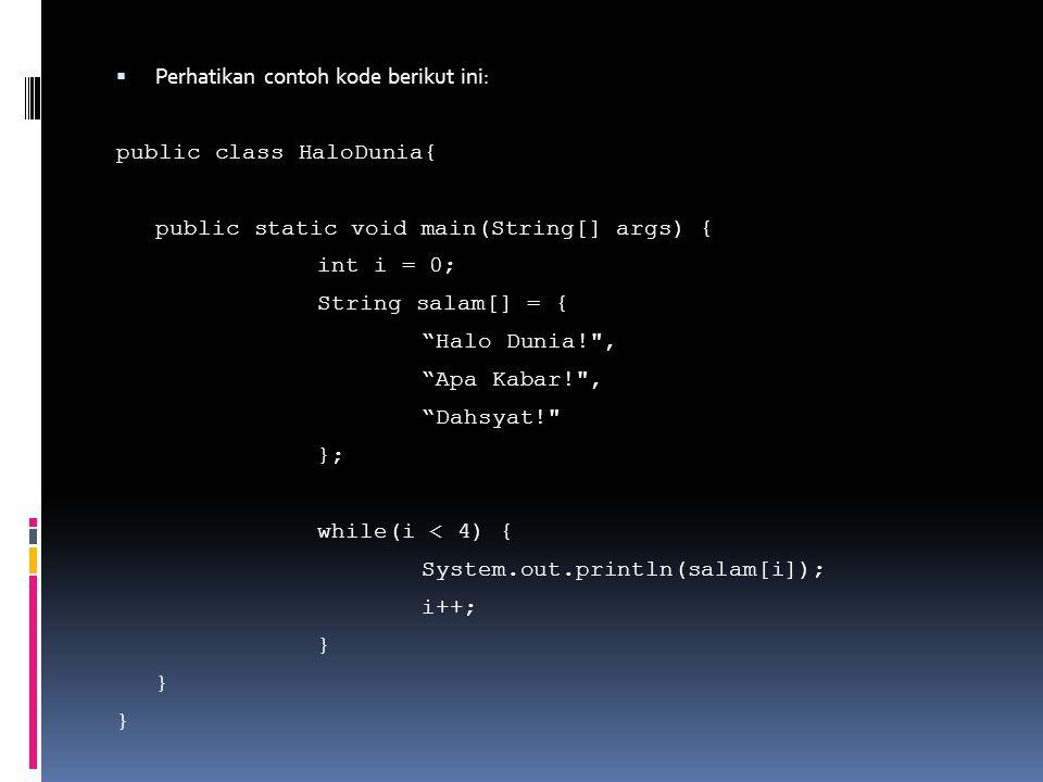 Perhatikan contoh kode berikut ini: