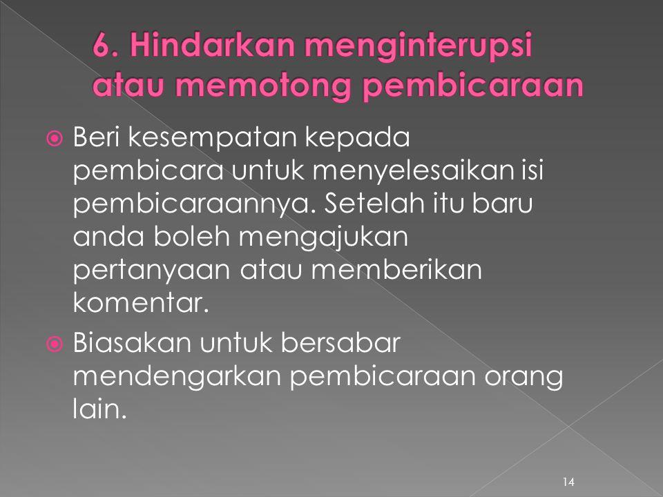 6. Hindarkan menginterupsi atau memotong pembicaraan