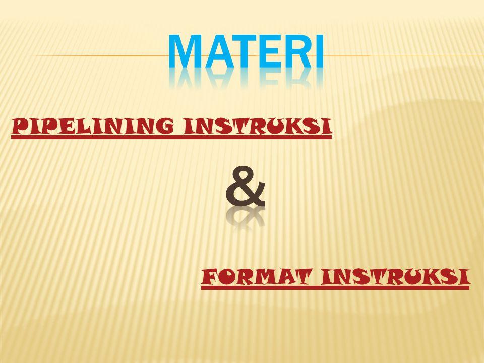 MATERI PIPELINING INSTRUKSI & FORMAT INSTRUKSI