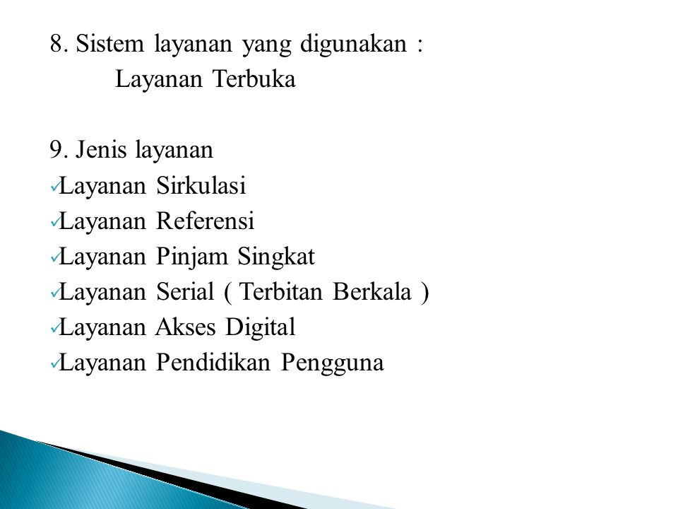 8. Sistem layanan yang digunakan :
