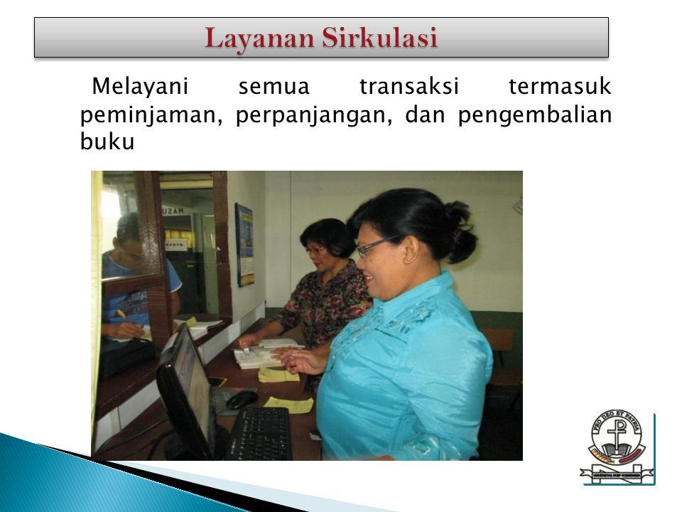 Layanan Sirkulasi Melayani semua transaksi termasuk peminjaman, perpanjangan, dan pengembalian buku.