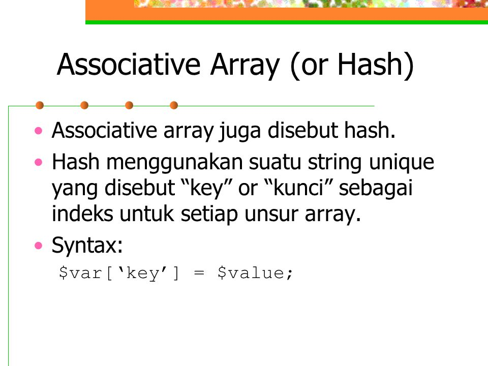 Associative Array (or Hash)