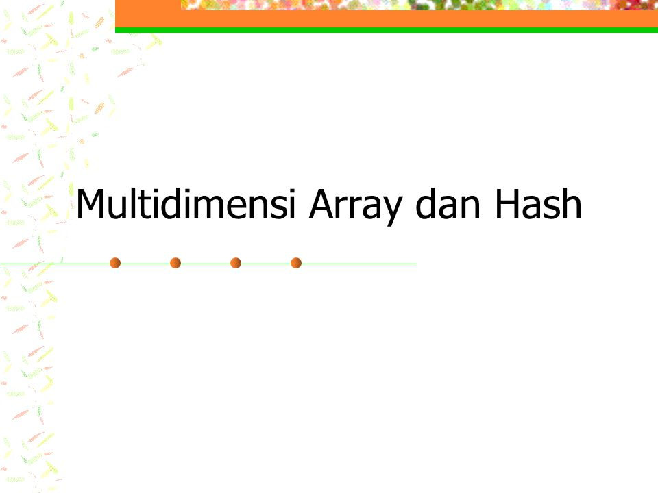 Multidimensi Array dan Hash
