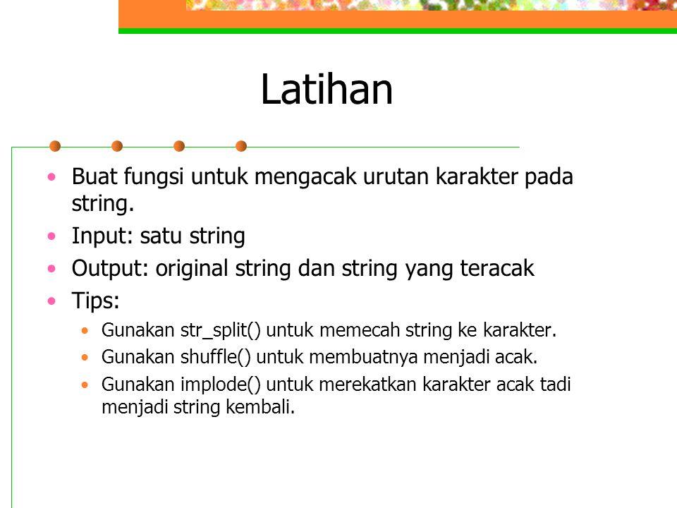 Latihan Buat fungsi untuk mengacak urutan karakter pada string.