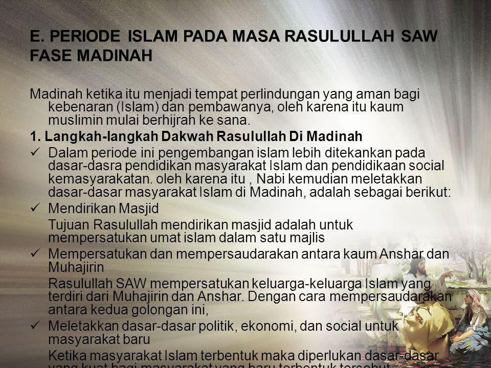 E. PERIODE ISLAM PADA MASA RASULULLAH SAW FASE MADINAH