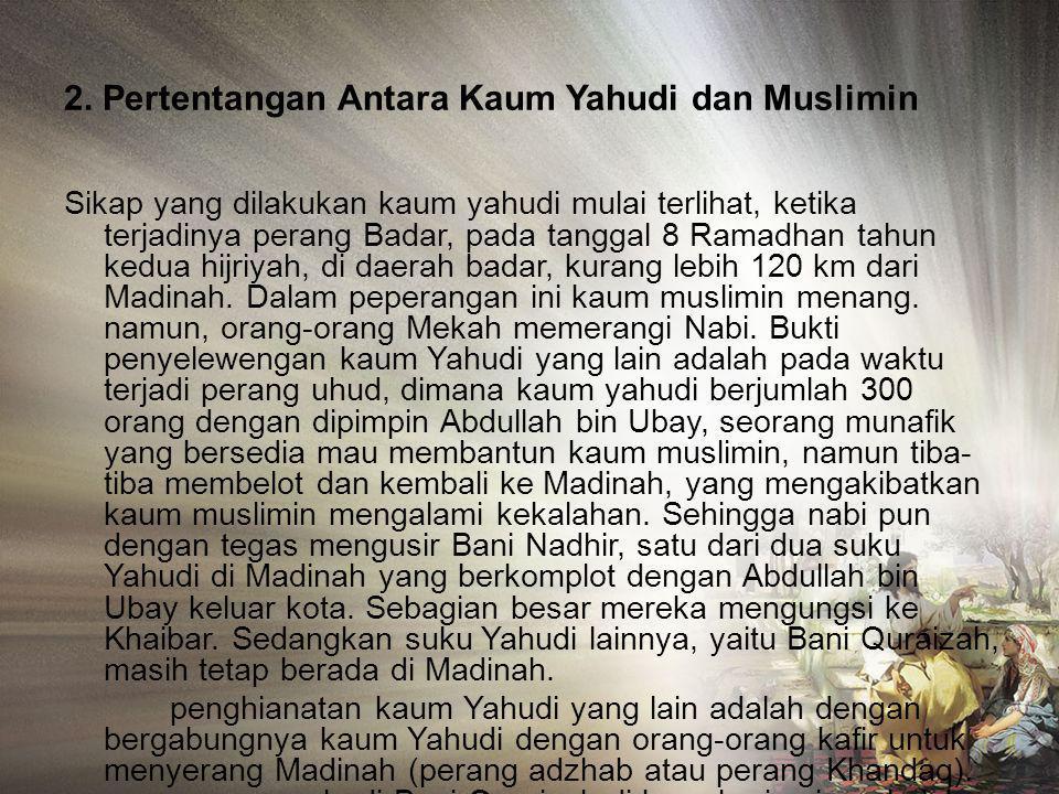 2. Pertentangan Antara Kaum Yahudi dan Muslimin