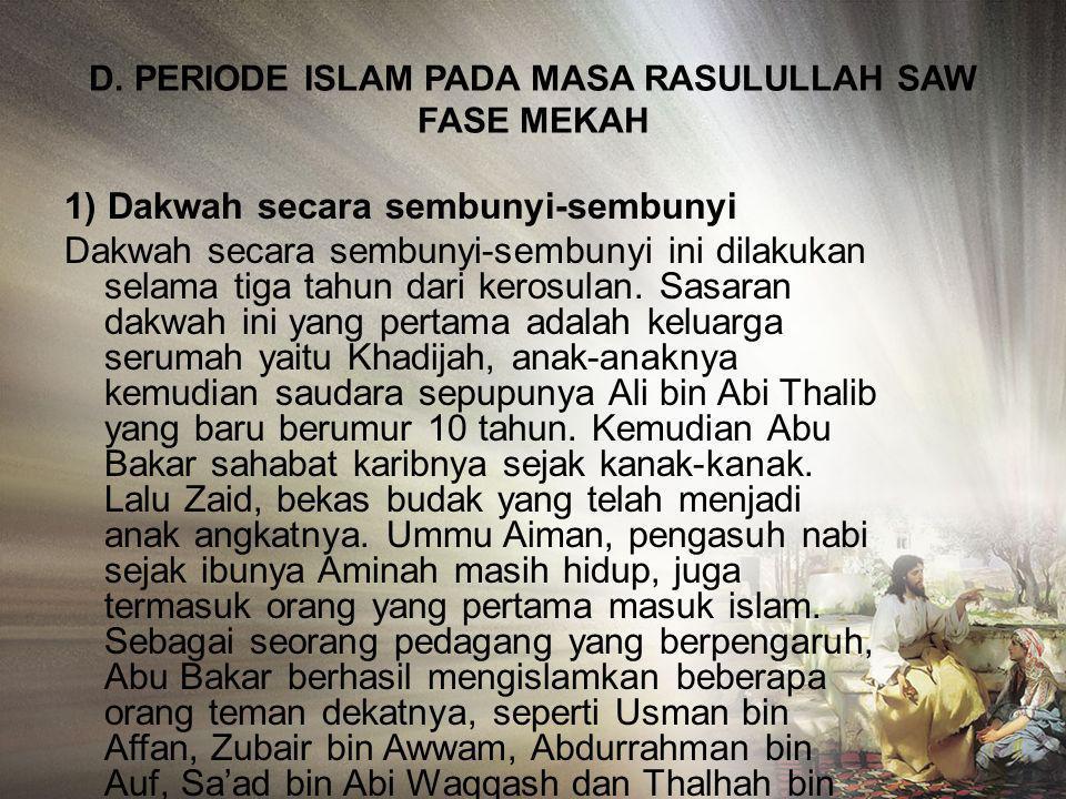 D. PERIODE ISLAM PADA MASA RASULULLAH SAW FASE MEKAH