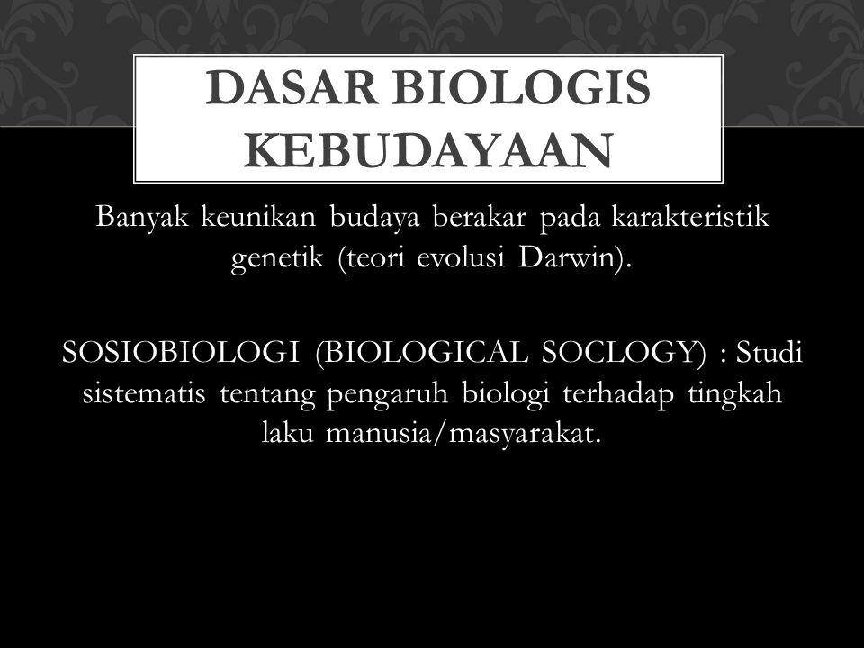 Dasar biologis kebudayaan