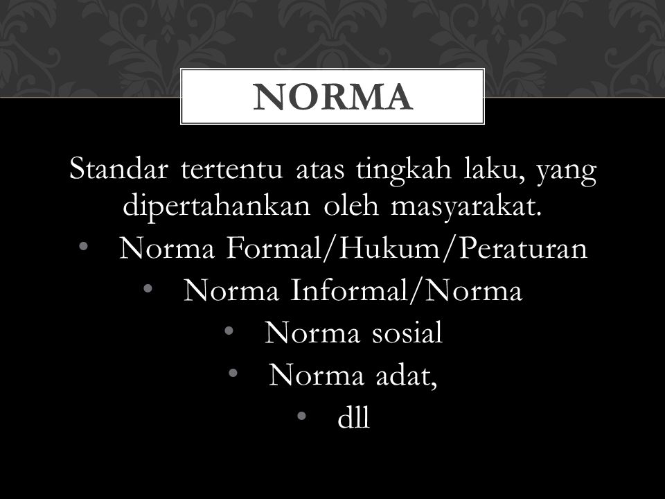 Norma Formal/Hukum/Peraturan