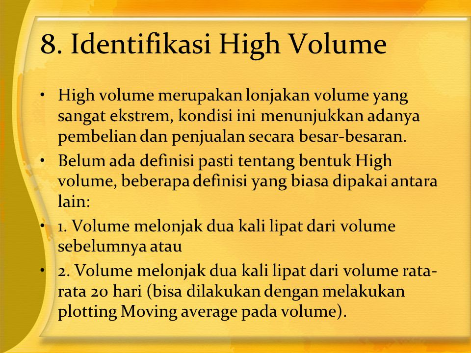 8. Identifikasi High Volume