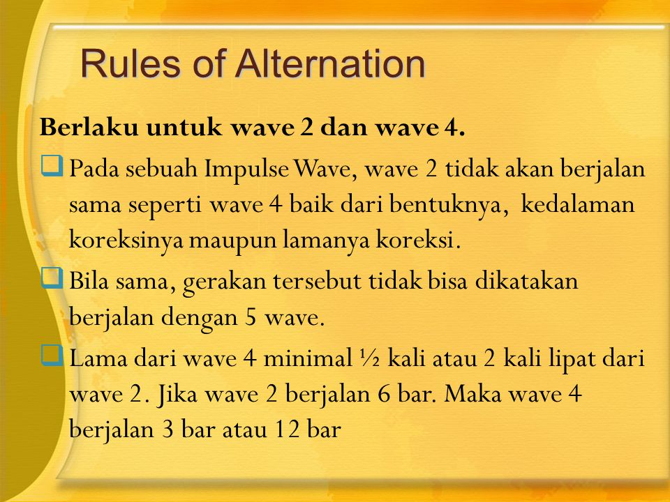 Rules of Alternation Berlaku untuk wave 2 dan wave 4.