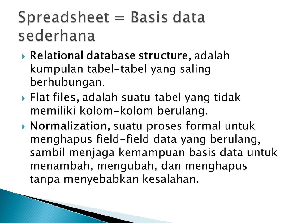Spreadsheet = Basis data sederhana