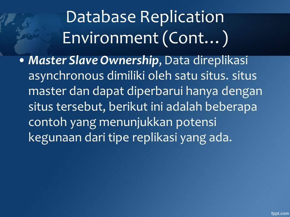 Database Replication Environment (Cont…)