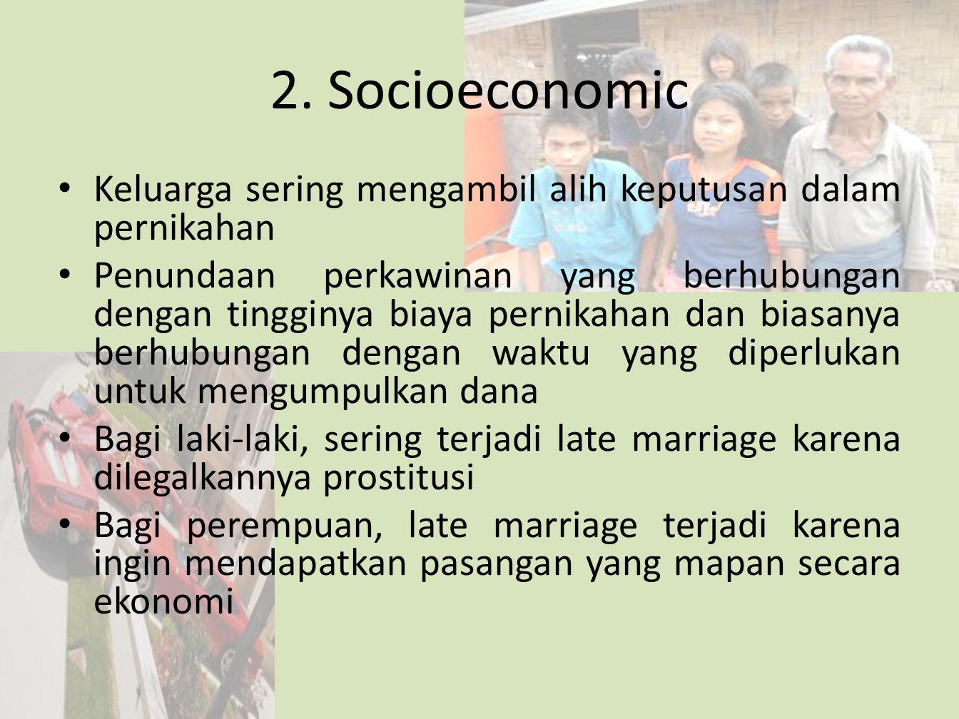 2. Socioeconomic Keluarga sering mengambil alih keputusan dalam pernikahan.