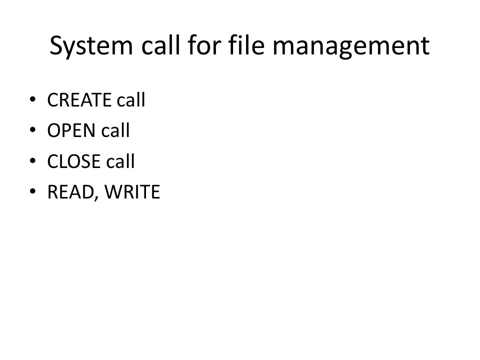 System call for file management