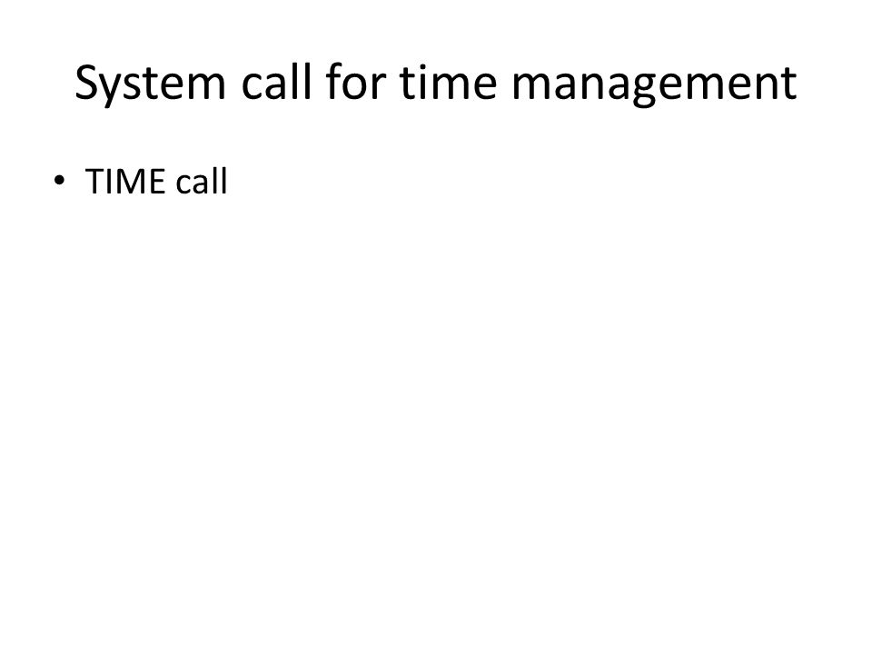 System call for time management