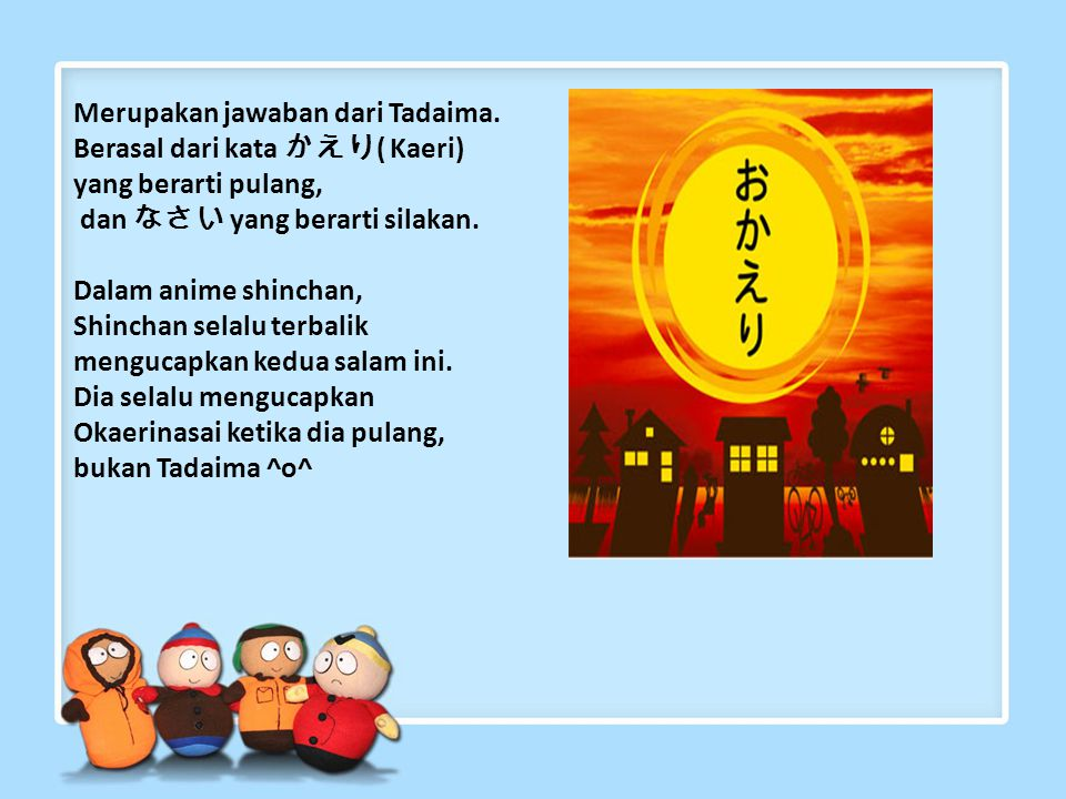 Merupakan jawaban dari Tadaima.